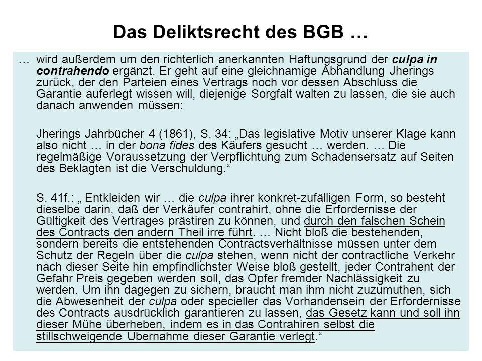 Das Deliktsrecht des BGB … … wird außerdem um den richterlich anerkannten Haftungsgrund der culpa in contrahendo ergänzt.