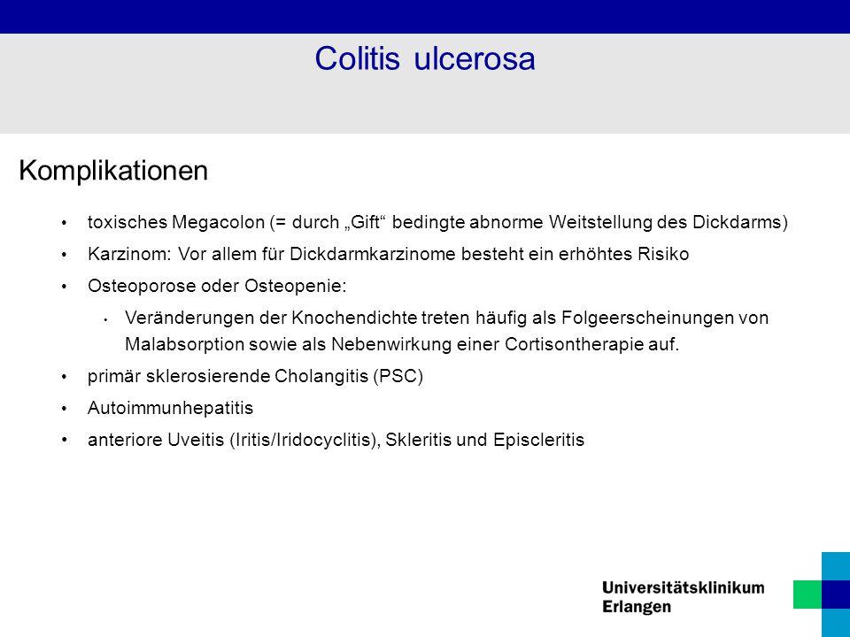 """Komplikationen toxisches Megacolon (= durch """"Gift"""" bedingte abnorme Weitstellung des Dickdarms) Karzinom: Vor allem für Dickdarmkarzinome besteht ein"""