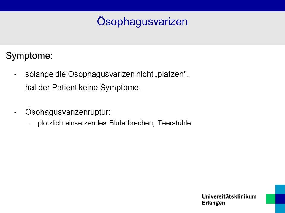 """Symptome: solange die Osophagusvarizen nicht """"platzen"""