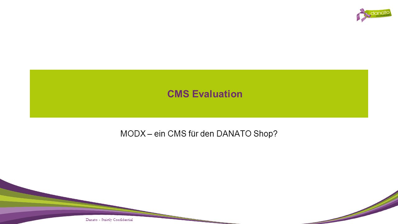 Danato - Strictly Confidential CMS Evaluation MODX – ein CMS für den DANATO Shop