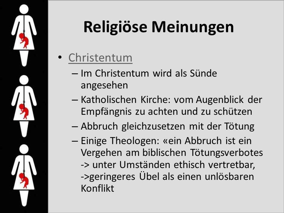 Religiöse Meinungen Christentum – Im Christentum wird als Sünde angesehen – Katholischen Kirche: vom Augenblick der Empfängnis zu achten und zu schütz