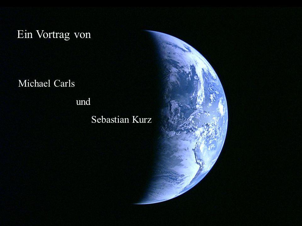 Ein Vortrag von Michael Carls und Sebastian Kurz