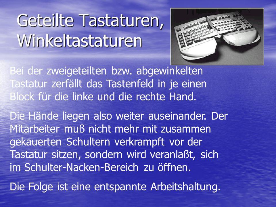 Geteilte Tastaturen, Winkeltastaturen Bei der zweigeteilten bzw. abgewinkelten Tastatur zerfällt das Tastenfeld in je einen Block für die linke und di