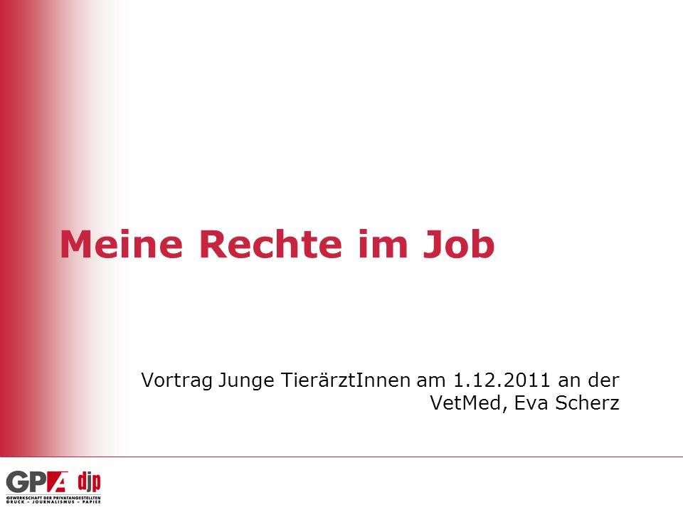 Meine Rechte im Job Vortrag Junge TierärztInnen am 1.12.2011 an der VetMed, Eva Scherz