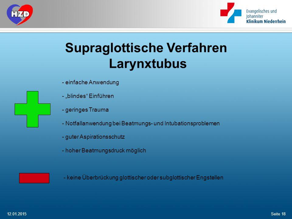 """12.01.2015Seite 18 Supraglottische Verfahren Larynxtubus - einfache Anwendung - """"blindes"""" Einführen - geringes Trauma - Notfallanwendung bei Beatmungs"""