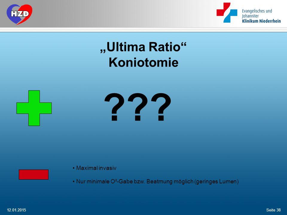 """12.01.2015Seite 38 """"Ultima Ratio"""" Koniotomie ??? Maximal invasiv Nur minimale O²-Gabe bzw. Beatmung möglich (geringes Lumen)"""