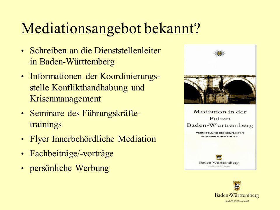 Mediationsangebot bekannt? Schreiben an die Dienststellenleiter in Baden-Württemberg Informationen der Koordinierungs- stelle Konflikthandhabung und K