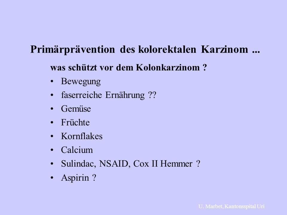 Primärprävention des kolorektalen Karzinom... was schützt vor dem Kolonkarzinom ? Bewegung faserreiche Ernährung ?? Gemüse Früchte Kornflakes Calcium