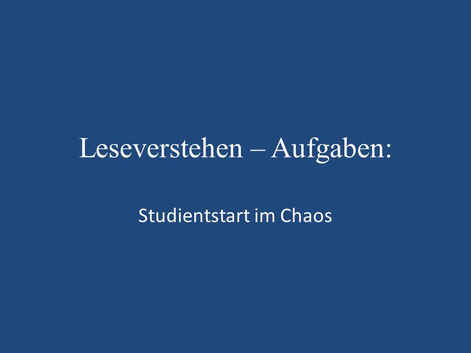 Leseverstehen – Aufgaben: Studientstart im Chaos