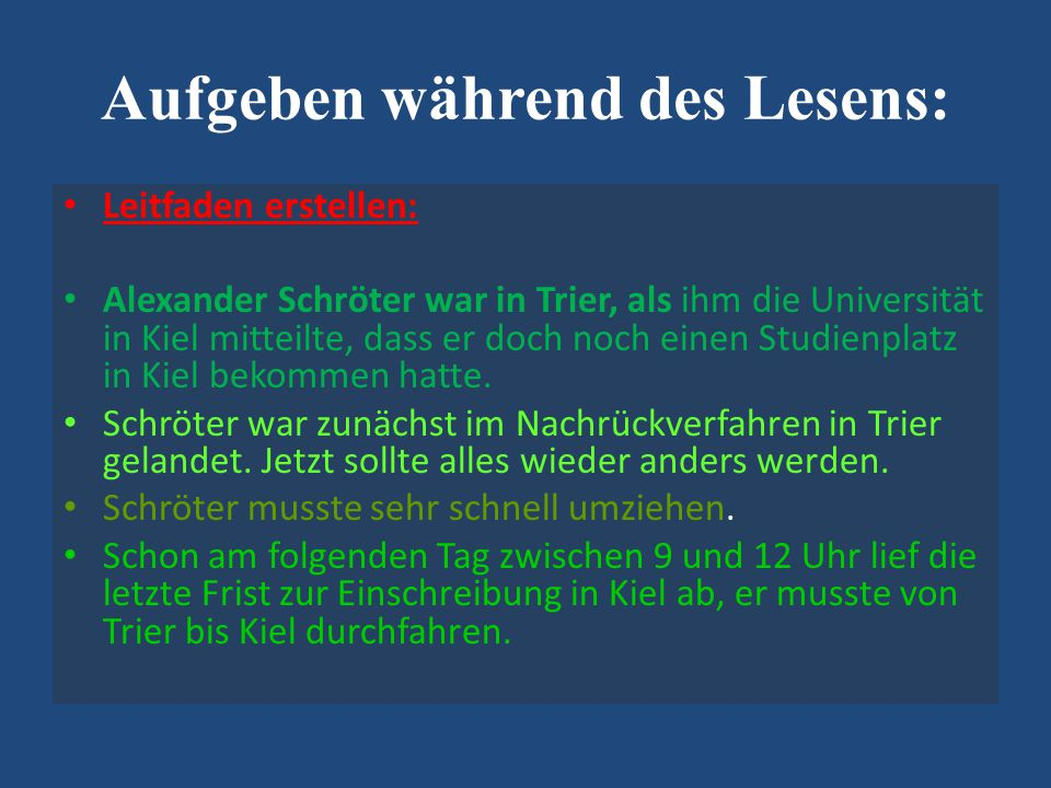 Aufgeben während des Lesens: Leitfaden erstellen: Alexander Schröter war in Trier, als ihm die Universität in Kiel mitteilte, dass er doch noch einen Studienplatz in Kiel bekommen hatte.