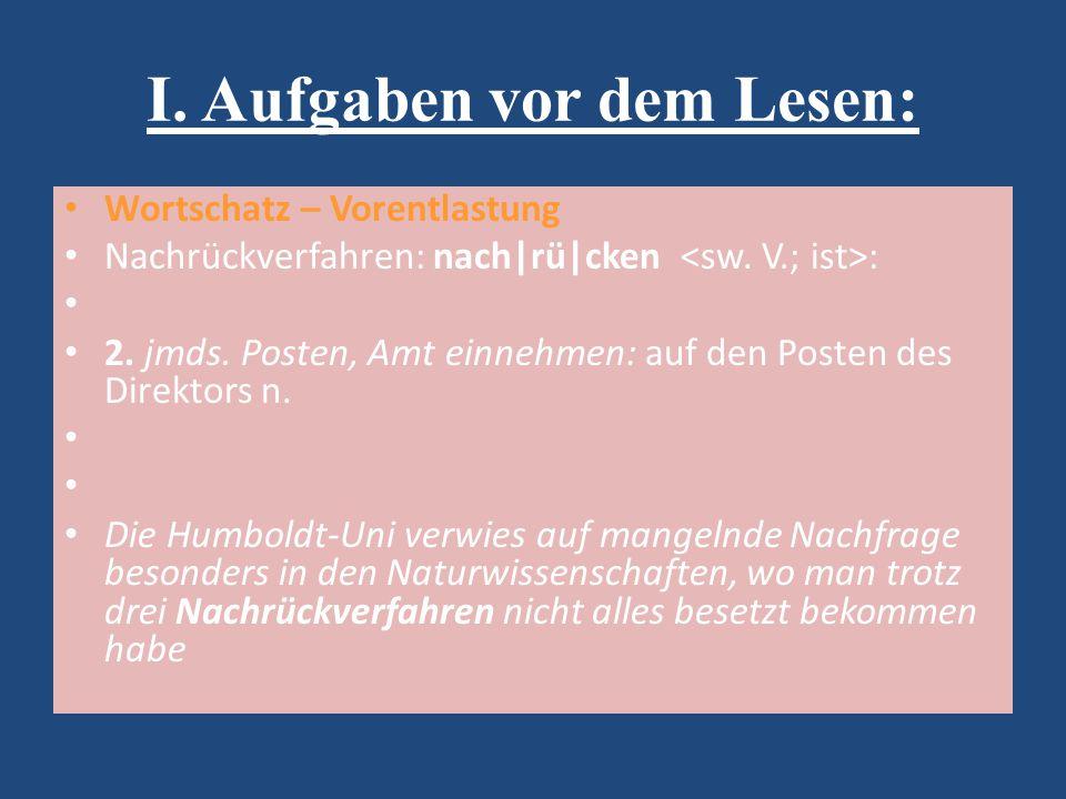 I. Aufgaben vor dem Lesen: Wortschatz – Vorentlastung Nachrückverfahren: nach|rü|cken : 2.