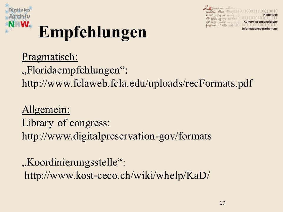 """Pragmatisch: """"Floridaempfehlungen : http://www.fclaweb.fcla.edu/uploads/recFormats.pdf Allgemein: Library of congress: http://www.digitalpreservation-gov/formats """"Koordinierungsstelle : http://www.kost ‐ ceco.ch/wiki/whelp/KaD/ 10 Empfehlungen"""