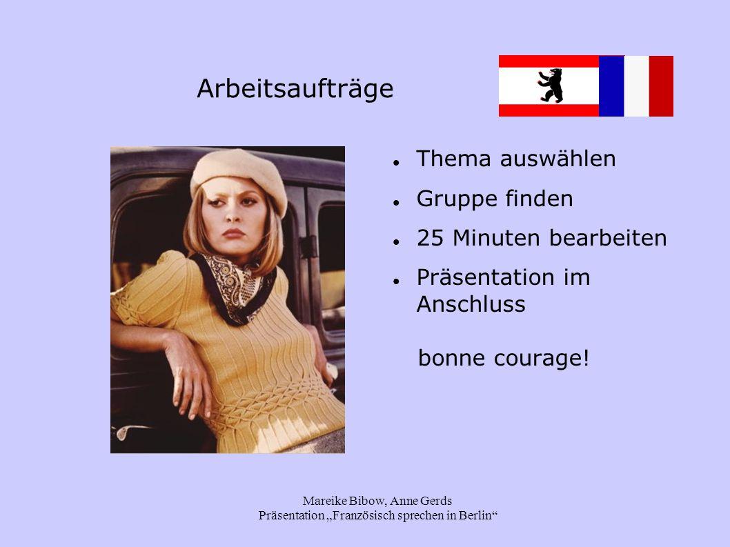 """Mareike Bibow, Anne Gerds Präsentation """"Französisch sprechen in Berlin"""" Arbeitsaufträge Thema auswählen Gruppe finden 25 Minuten bearbeiten Präsentati"""