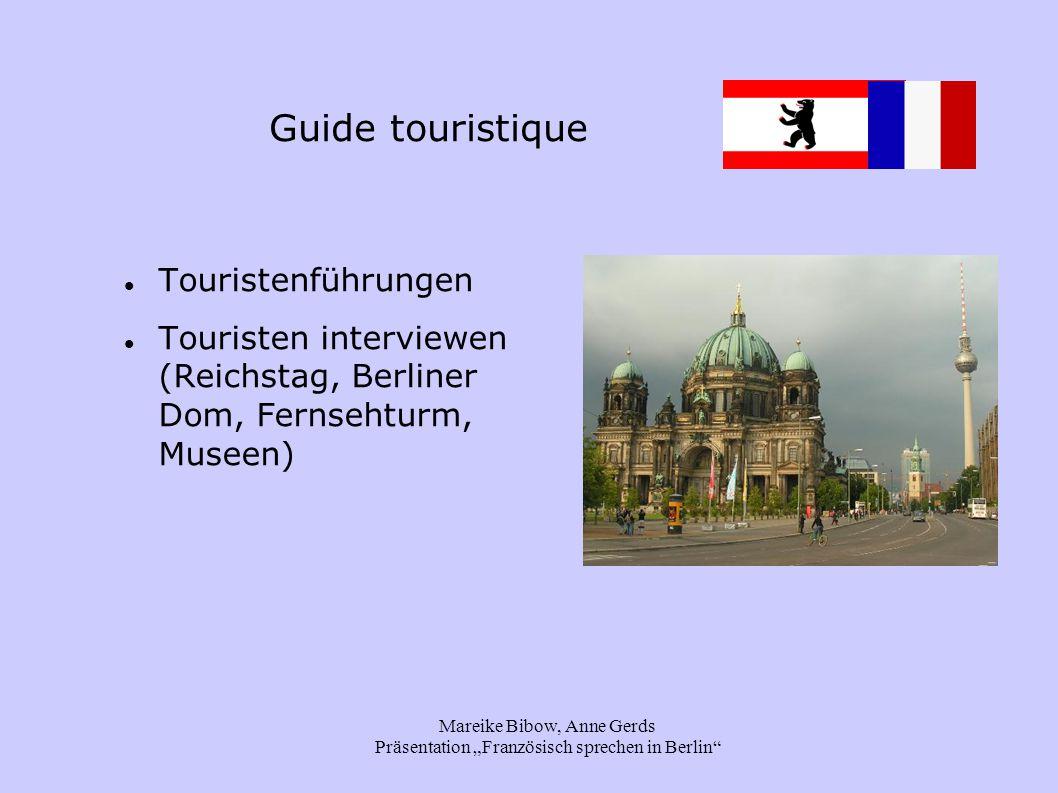 """Mareike Bibow, Anne Gerds Präsentation """"Französisch sprechen in Berlin"""" Guide touristique Touristenführungen Touristen interviewen (Reichstag, Berline"""