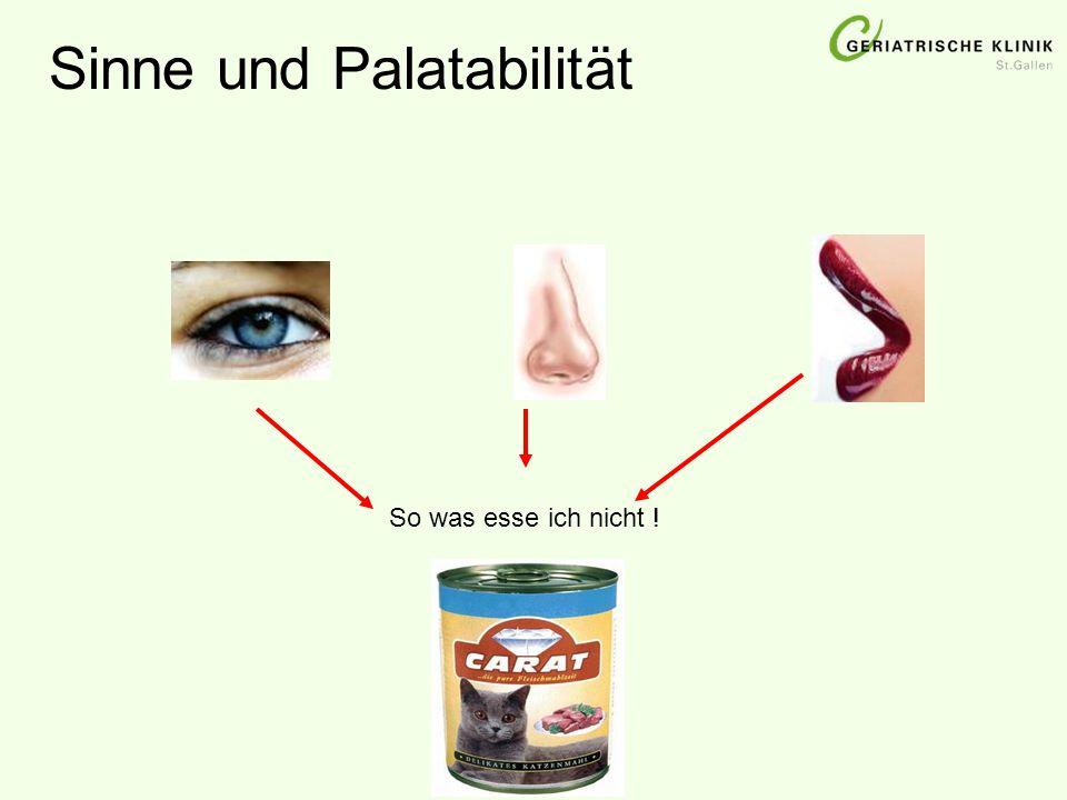 So was esse ich nicht ! Sinne und Palatabilität