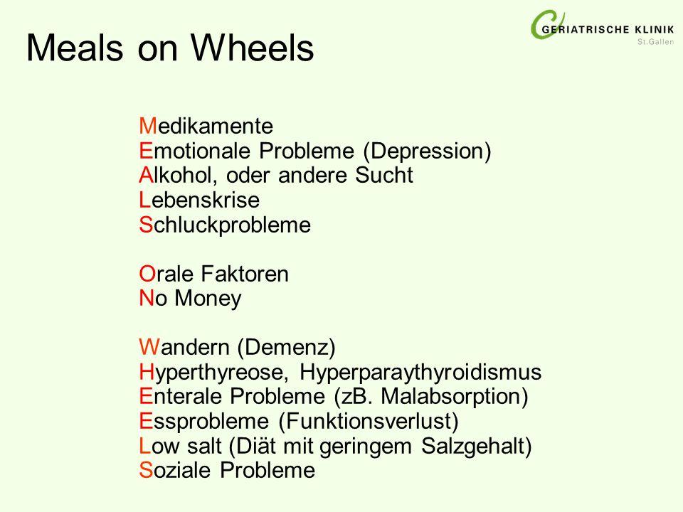 Meals on Wheels Medikamente Emotionale Probleme (Depression) Alkohol, oder andere Sucht Lebenskrise Schluckprobleme Orale Faktoren No Money Wandern (D