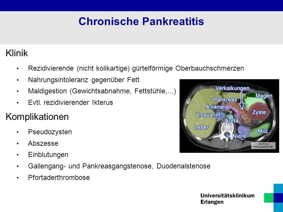Klinik Rezidivierende (nicht kolikartige) gürtelförmige Oberbauchschmerzen Nahrungsintoleranz gegenüber Fett Maldigestion (Gewichtsabnahme, Fettstühle