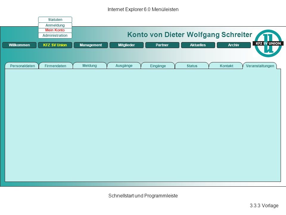 3.3.3 Vorlage Internet Explorer 6.0 Menüleisten Schnellstart und Programmleiste Konto von Dieter Wolfgang Schreiter ManagementKFZ SV UnionMitgliederPa