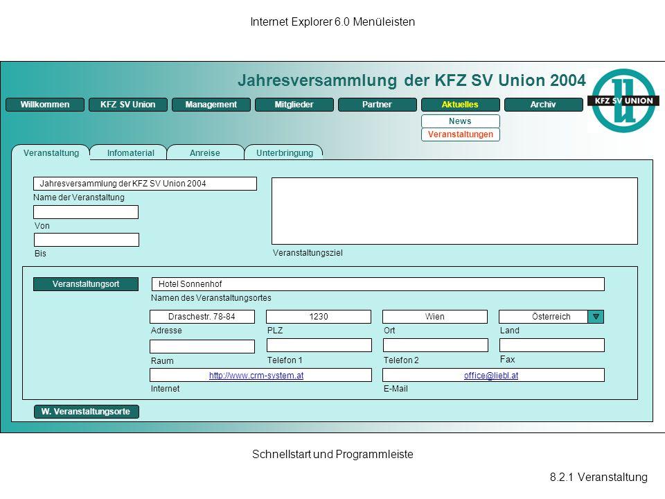8.2.1 Veranstaltung Internet Explorer 6.0 Menüleisten Schnellstart und Programmleiste Jahresversammlung der KFZ SV Union 2004 ManagementKFZ SV UnionMi