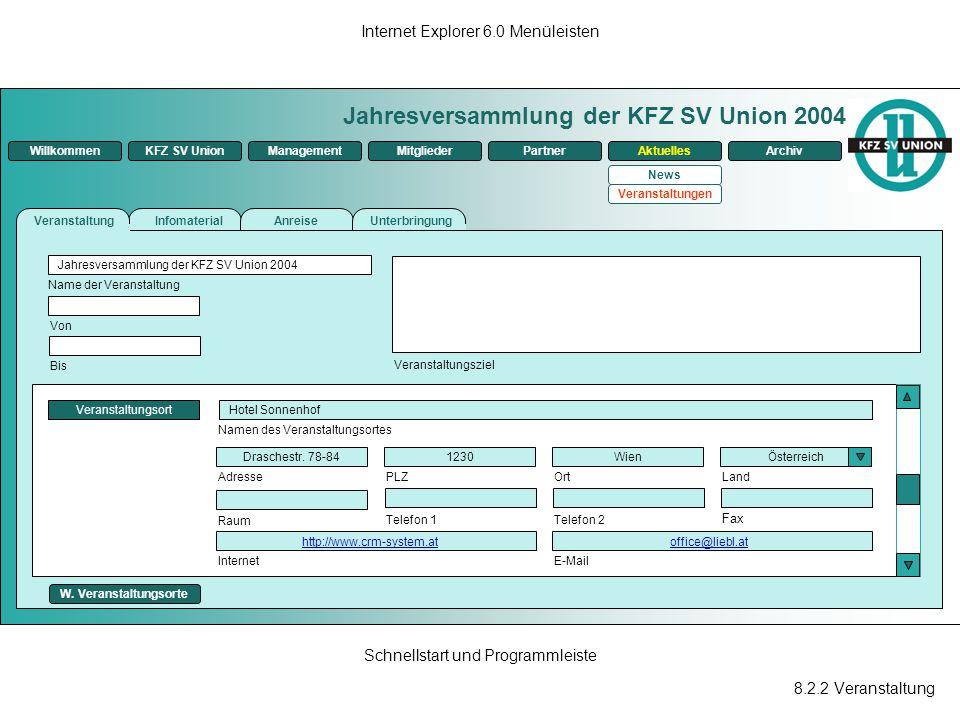8.2.2 Veranstaltung Internet Explorer 6.0 Menüleisten Schnellstart und Programmleiste Jahresversammlung der KFZ SV Union 2004 ManagementKFZ SV UnionMi