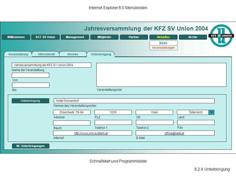 8.2.4 Unterbringung Internet Explorer 6.0 Menüleisten Schnellstart und Programmleiste Jahresversammlung der KFZ SV Union 2004 ManagementKFZ SV UnionMi