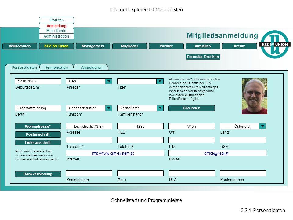 3.2.1 Personaldaten Internet Explorer 6.0 Menüleisten Schnellstart und Programmleiste Mitgliedsanmeldung ManagementKFZ SV UnionMitgliederPartnerAktuel