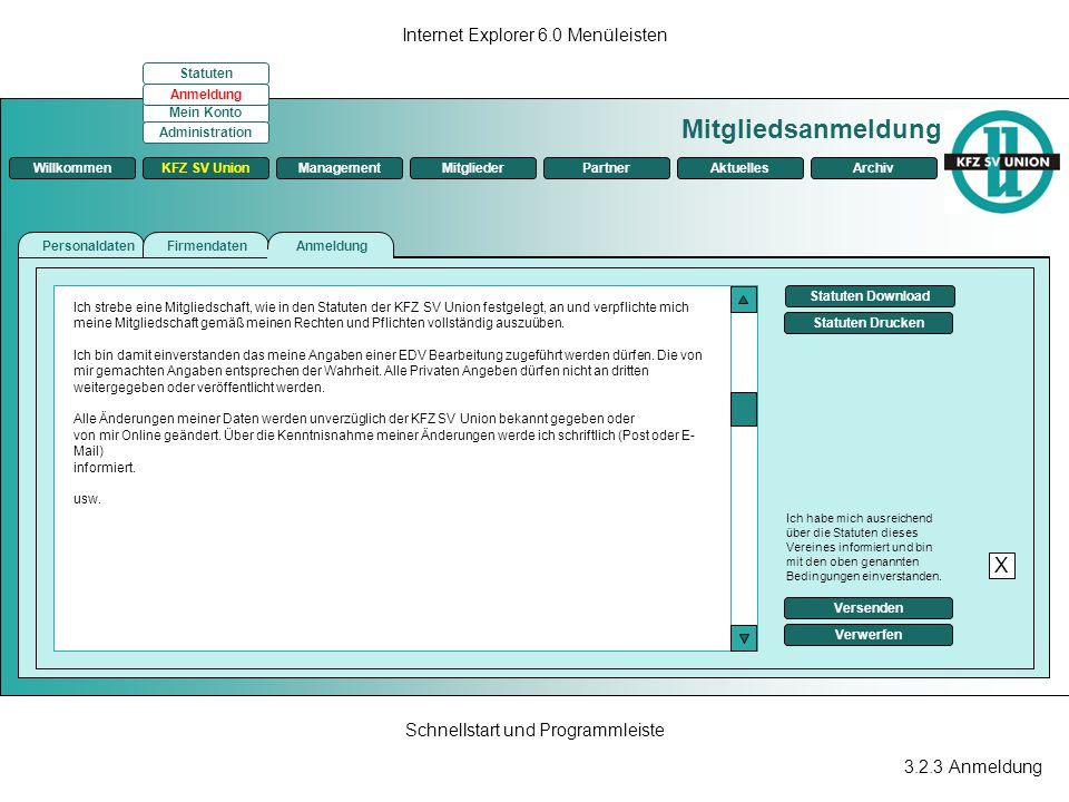 3.2.3 Anmeldung Internet Explorer 6.0 Menüleisten Schnellstart und Programmleiste Mitgliedsanmeldung ManagementKFZ SV UnionMitgliederPartnerAktuellesA