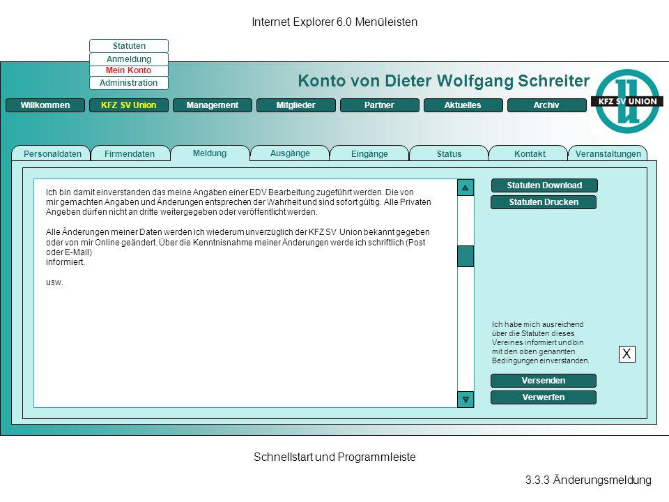 3.3.3 Änderungsmeldung Internet Explorer 6.0 Menüleisten Schnellstart und Programmleiste Konto von Dieter Wolfgang Schreiter ManagementKFZ SV UnionMit