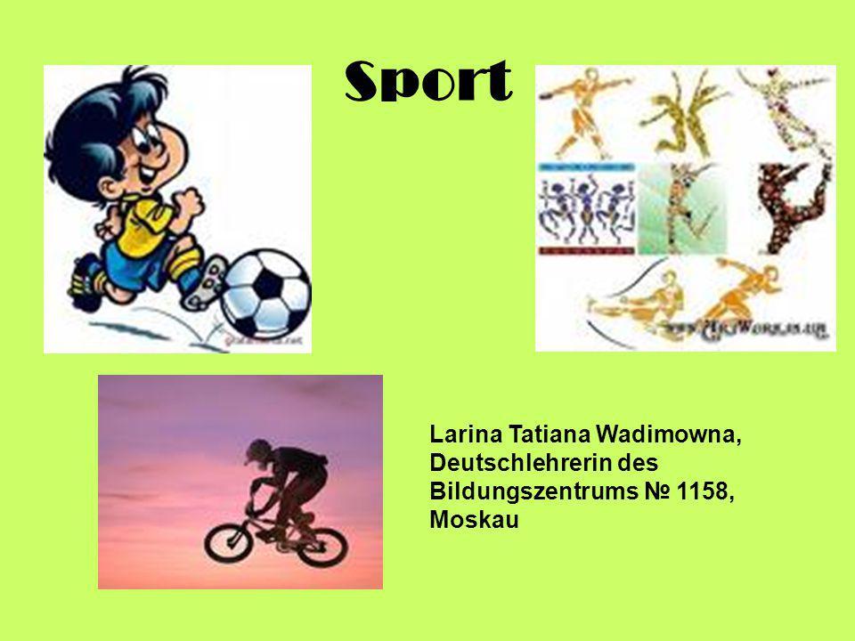 Sport Larina Tatiana Wadimowna, Deutschlehrerin des Bildungszentrums № 1158, Moskau
