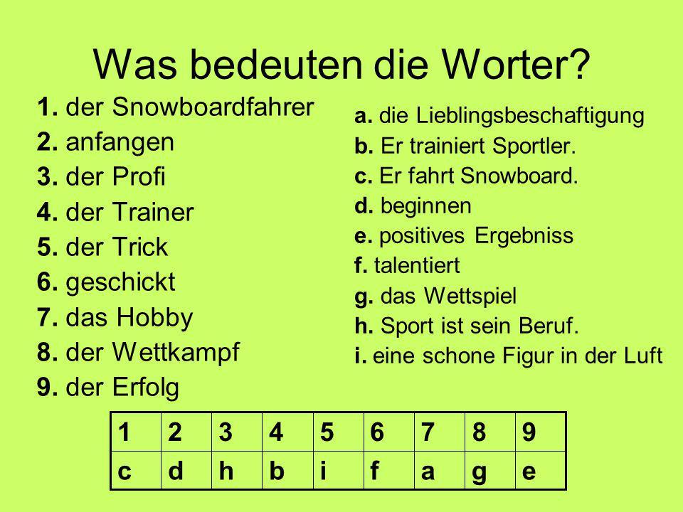 Was bedeuten die Worter. 1. der Snowboardfahrer 2.