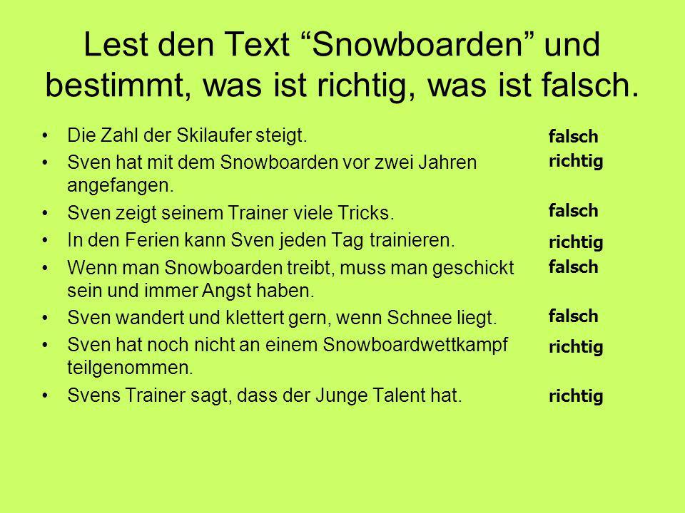 Lest den Text Snowboarden und bestimmt, was ist richtig, was ist falsch.