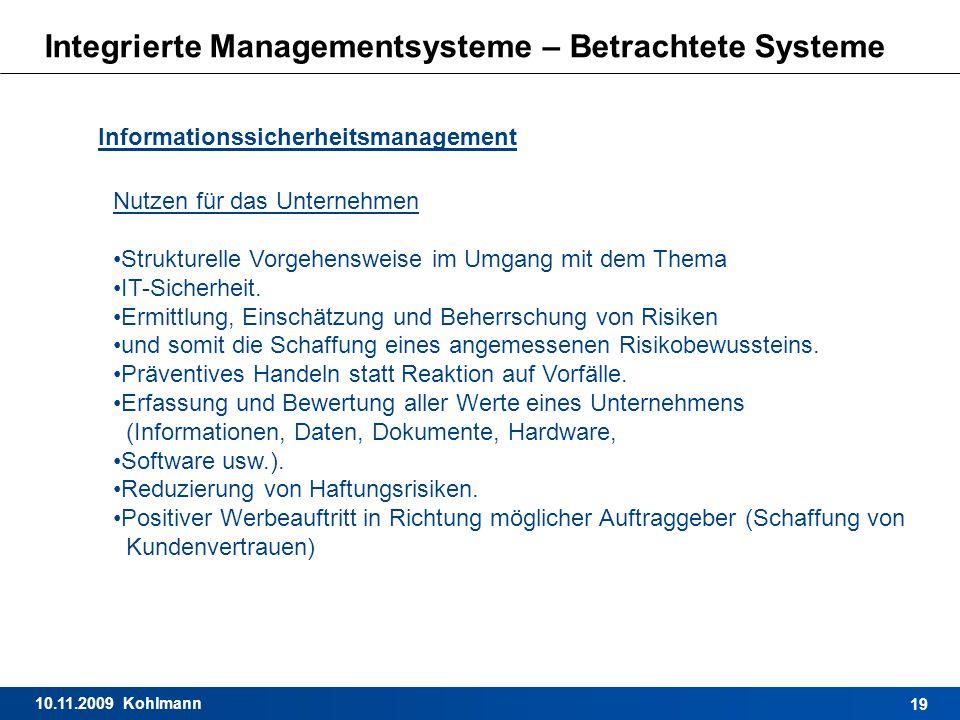 10.11.2009 Kohlmann 19 Integrierte Managementsysteme – Betrachtete Systeme Informationssicherheitsmanagement Nutzen für das Unternehmen Strukturelle V