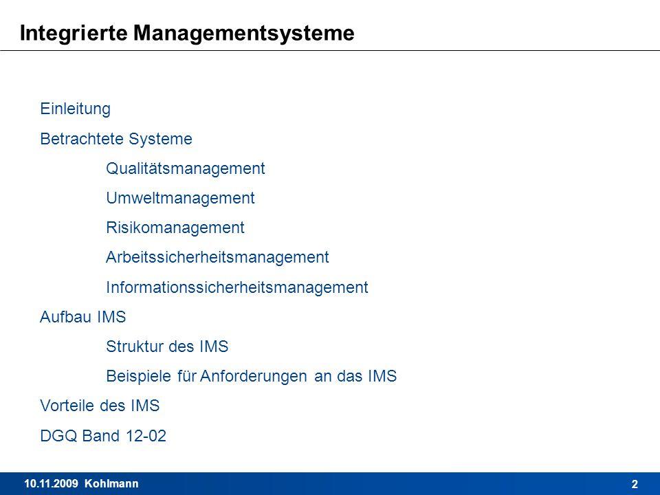 10.11.2009 Kohlmann 2 Integrierte Managementsysteme Einleitung Betrachtete Systeme Qualitätsmanagement Umweltmanagement Risikomanagement Arbeitssicher