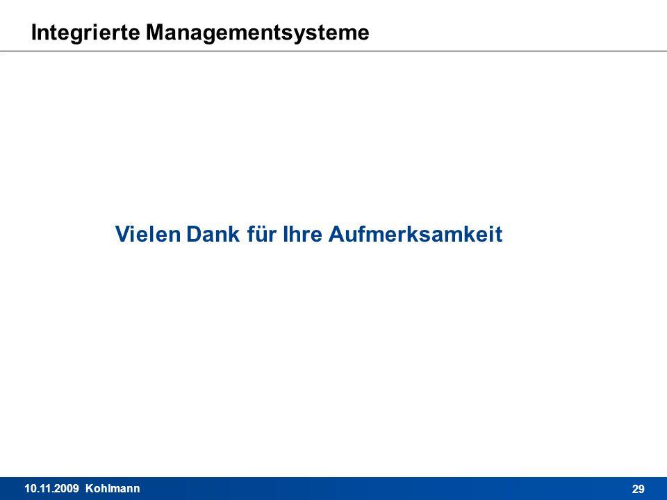 10.11.2009 Kohlmann 29 Integrierte Managementsysteme Vielen Dank für Ihre Aufmerksamkeit