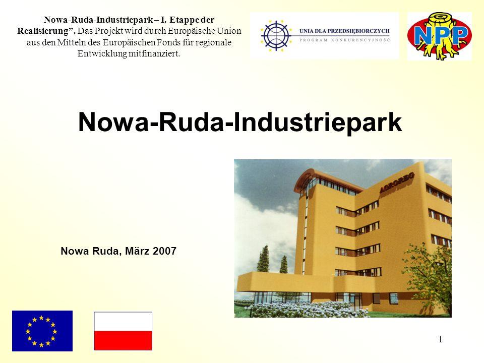 """1 Nowa-Ruda-Industriepark – I. Etappe der Realisierung"""". Das Projekt wird durch Europäische Union aus den Mitteln des Europäischen Fonds für regionale"""