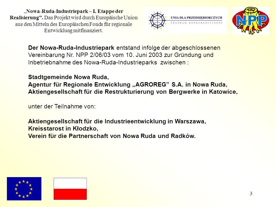 """3 """" Nowa-Ruda-Industriepark – I. Etappe der Realisierung"""". Das Projekt wird durch Europäische Union aus den Mitteln des Europäischen Fonds für regiona"""