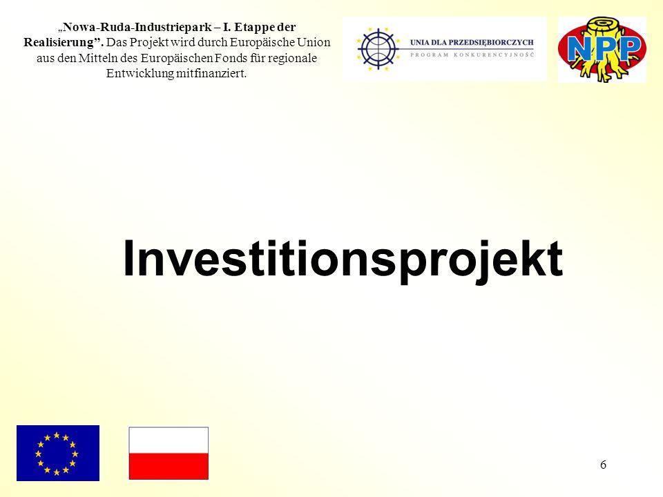"""6 """" Nowa-Ruda-Industriepark – I. Etappe der Realisierung"""". Das Projekt wird durch Europäische Union aus den Mitteln des Europäischen Fonds für regiona"""