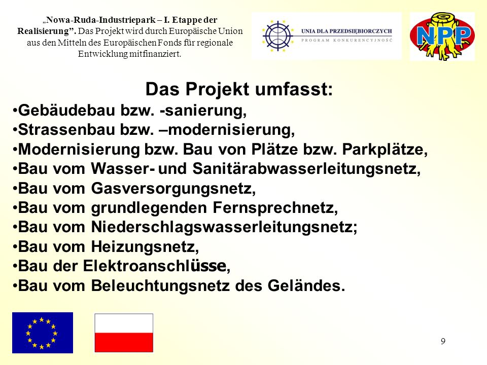 """9 """" Nowa-Ruda-Industriepark – I. Etappe der Realisierung"""". Das Projekt wird durch Europäische Union aus den Mitteln des Europäischen Fonds für regiona"""