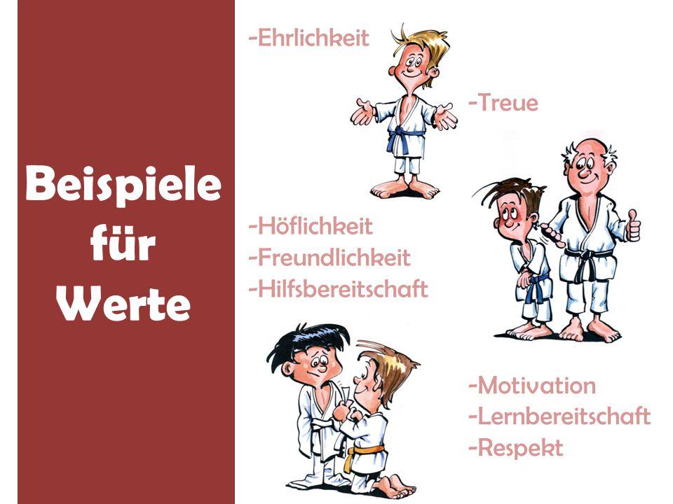 -Ehrlichkeit -Höflichkeit -Freundlichkeit -Hilfsbereitschaft Beispiele für Werte -Treue -Motivation -Lernbereitschaft -Respekt