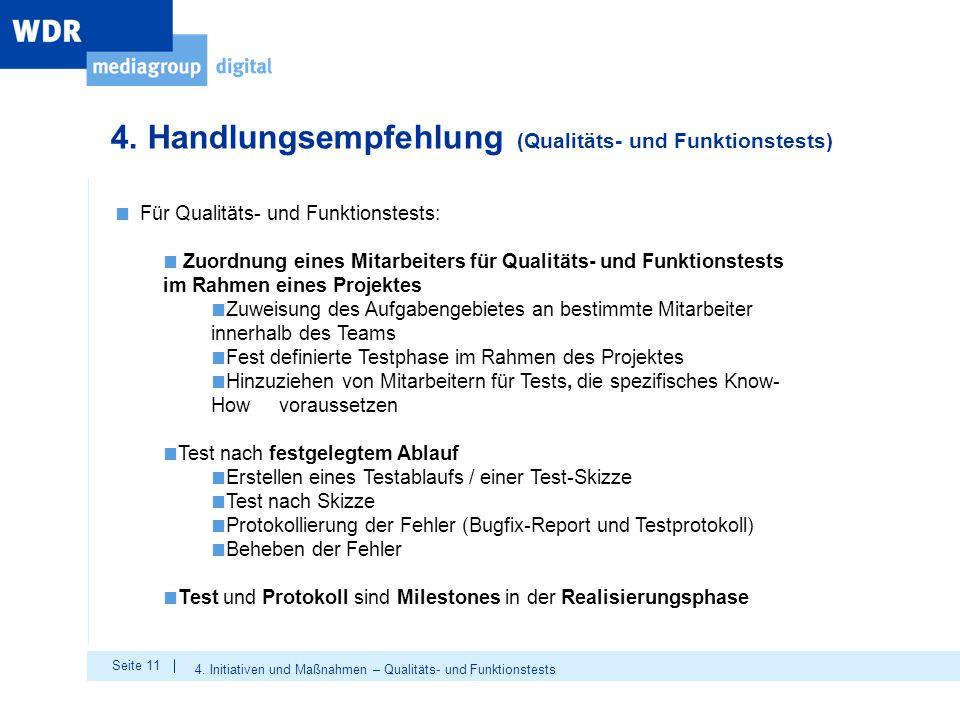 Seite 11 4. Handlungsempfehlung (Qualitäts- und Funktionstests) 4. Initiativen und Maßnahmen – Qualitäts- und Funktionstests ■ Für Qualitäts- und Funk