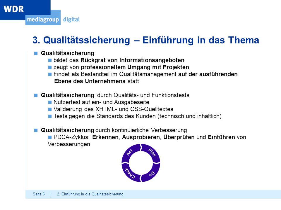 Seite 6 3. Qualitätssicherung – Einführung in das Thema 2. Einführung in die Qualitätssicherung ■ Qualitätssicherung ■ bildet das Rückgrat von Informa