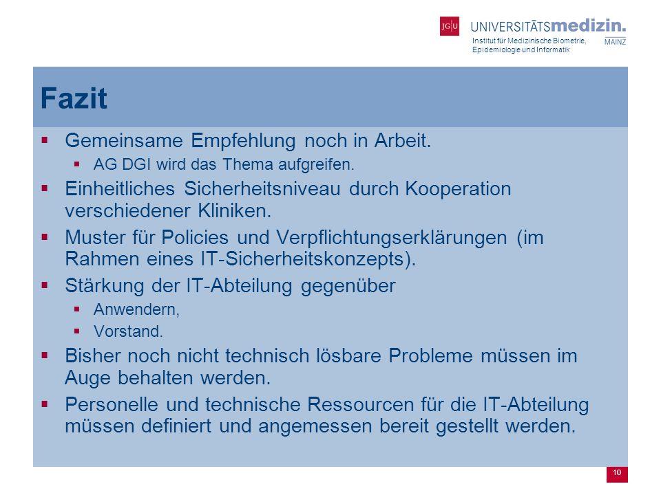 Institut für Medizinische Biometrie, Epidemiologie und Informatik 10 Fazit  Gemeinsame Empfehlung noch in Arbeit.