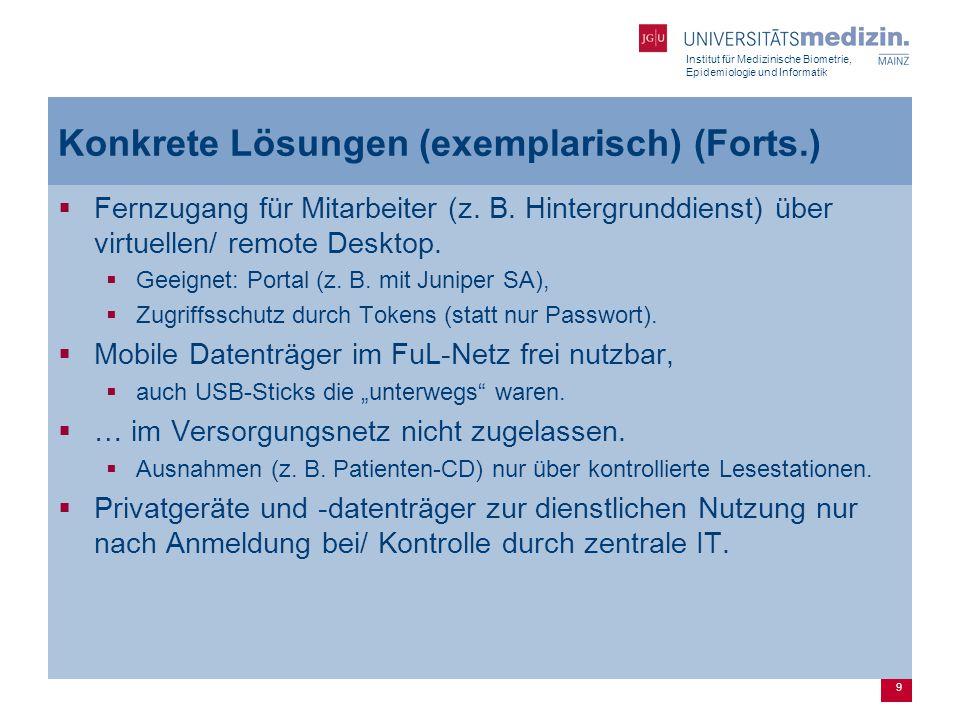 Institut für Medizinische Biometrie, Epidemiologie und Informatik 9 Konkrete Lösungen (exemplarisch) (Forts.)  Fernzugang für Mitarbeiter (z.