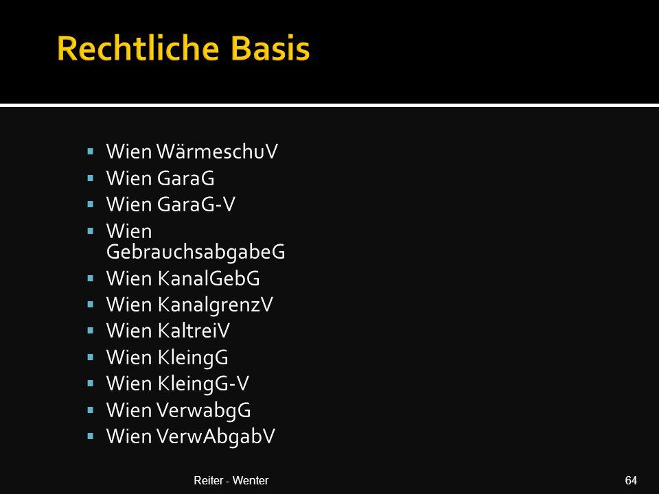  Wien WärmeschuV  Wien GaraG  Wien GaraG-V  Wien GebrauchsabgabeG  Wien KanalGebG  Wien KanalgrenzV  Wien KaltreiV  Wien KleingG  Wien KleingG-V  Wien VerwabgG  Wien VerwAbgabV Reiter - Wenter64