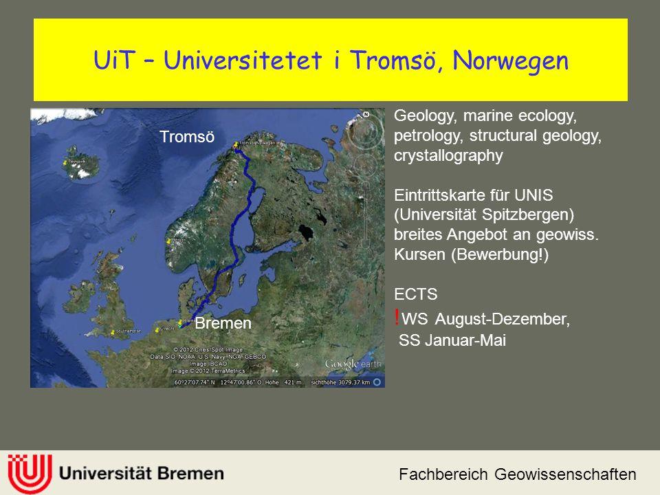 Fachbereich Geowissenschaften UiT – Universitetet i Tromsö, Norwegen Geology, marine ecology, petrology, structural geology, crystallography Eintritts