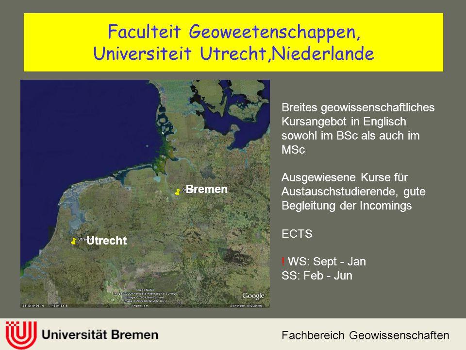 Fachbereich Geowissenschaften Faculteit Geoweetenschappen, Universiteit Utrecht,Niederlande Bremen Utrecht Breites geowissenschaftliches Kursangebot i