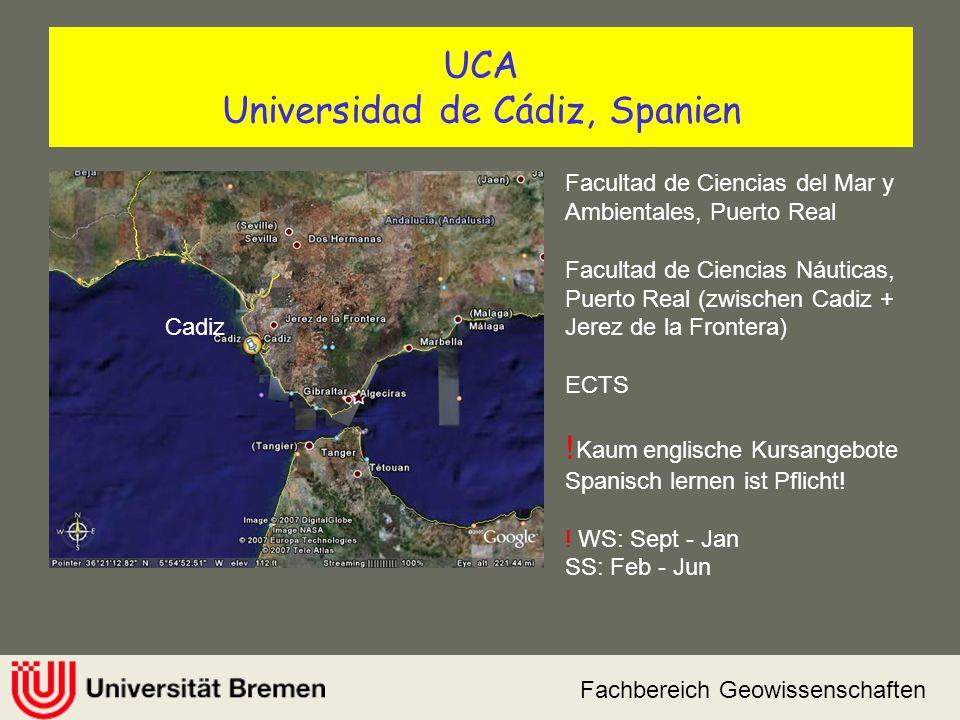 Fachbereich Geowissenschaften UCA Universidad de Cádiz, Spanien Facultad de Ciencias del Mar y Ambientales, Puerto Real Facultad de Ciencias Náuticas,