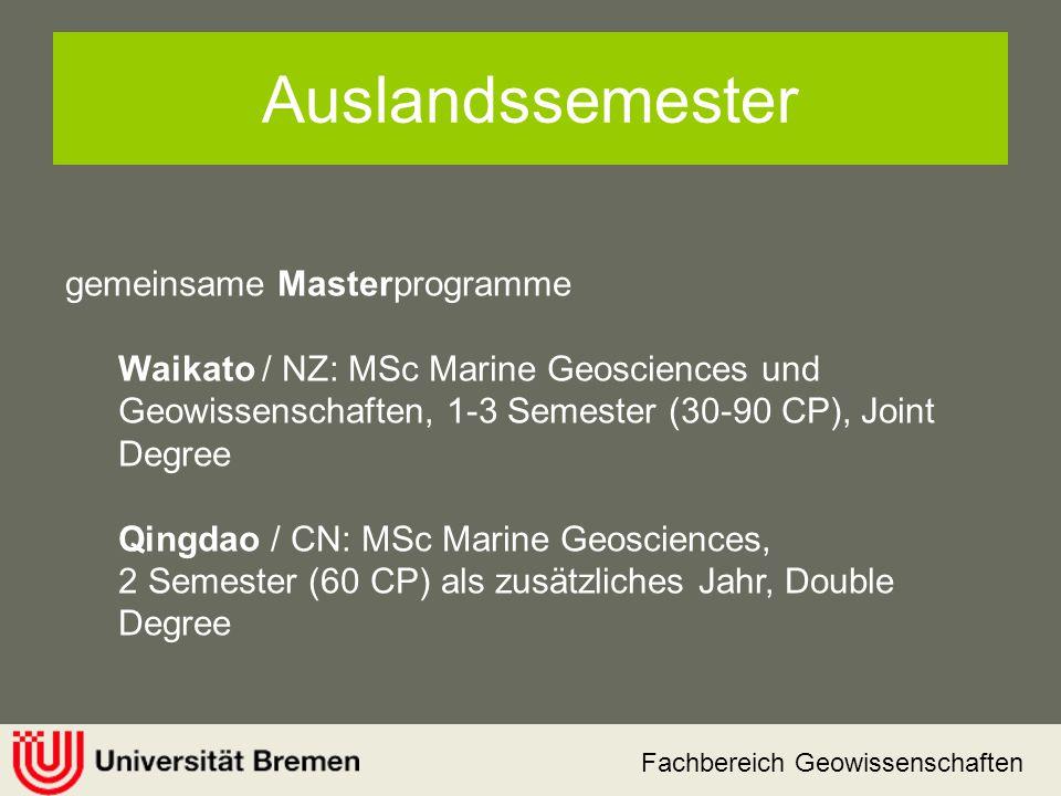 Fachbereich Geowissenschaften Auslandssemester gemeinsame Masterprogramme Waikato / NZ: MSc Marine Geosciences und Geowissenschaften, 1-3 Semester (30