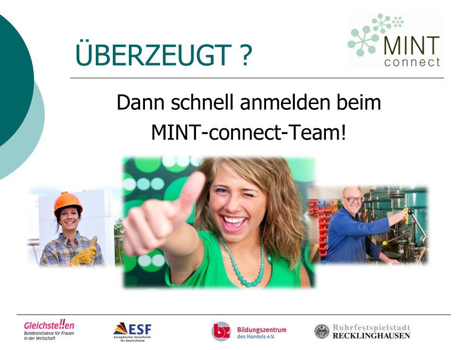 ÜBERZEUGT Dann schnell anmelden beim MINT-connect-Team!