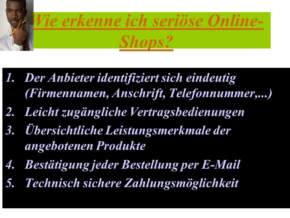 Wie erkenne ich seriöse Online- Shops.